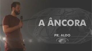 A âncora - Pr. Aldo - IECG