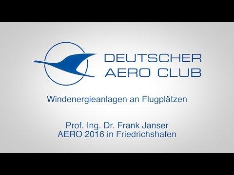 Prof. Ing. Dr. Frank Janser: Windenergieanlagen an Flugplätzen AERO 2016 in Friedrichshafen
