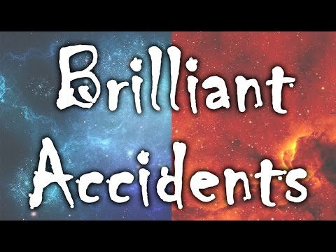 Brilliant Accidents