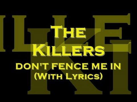 The Killers - Don't Fence Me In (With Lyrics)
