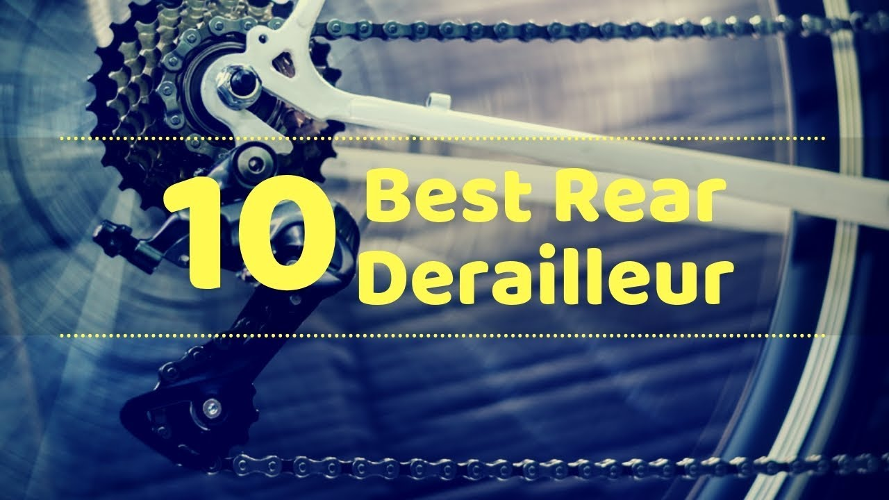 The 10 Best Rear Derailleur in 2019 - Reviewed by Experts