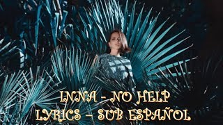 INNA - NO HELP l SUB ESPAÑOL LYRICS Video