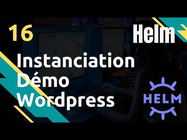 Instanciation démo - #HELM 16