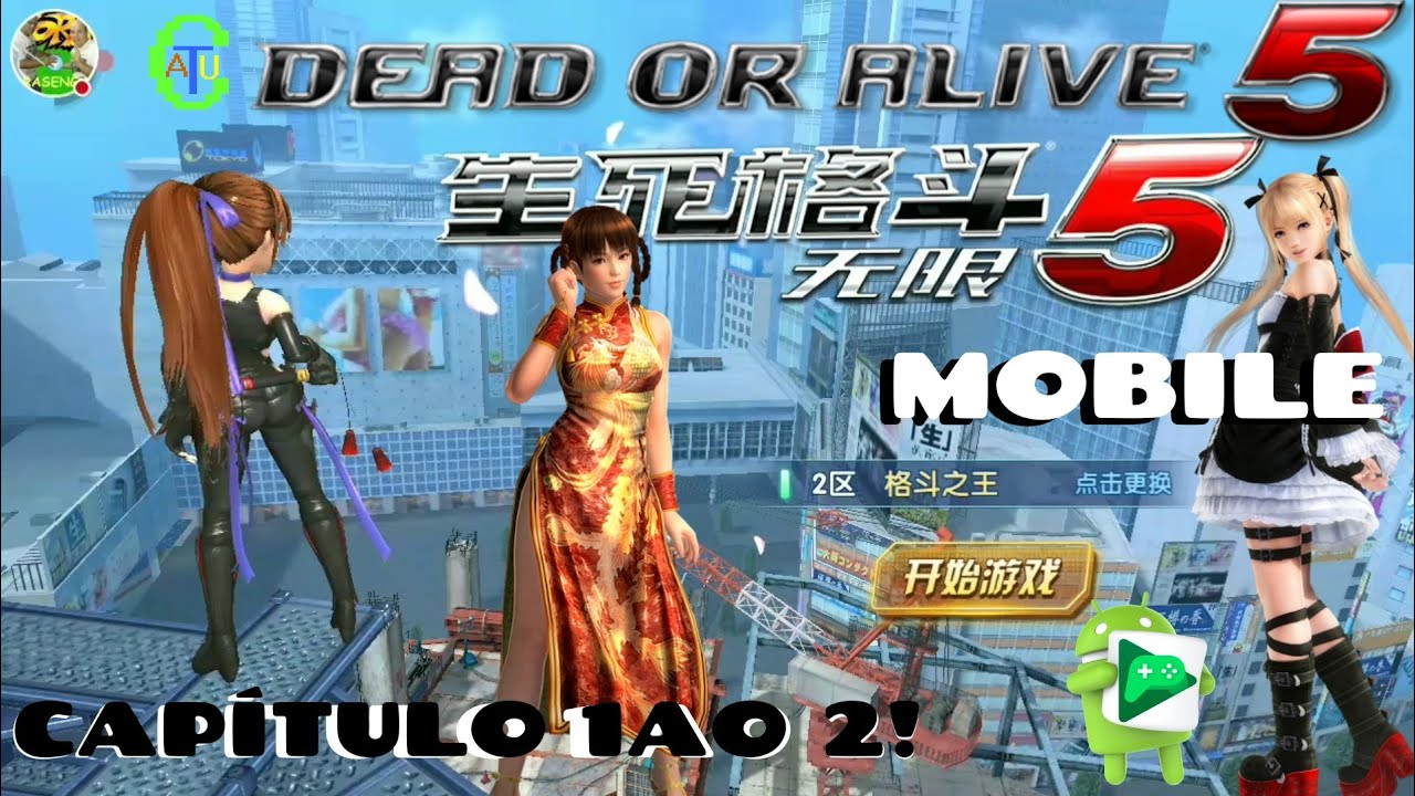 DEAD OR ALIVE 5: UNLIMITED MOBILE - GAMEPLAY: CAPÍTULO 1 AO 2 (MOTO G5)