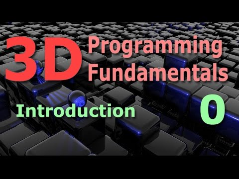 3D Programming Fundamentals [Introduction] Tutorial 0
