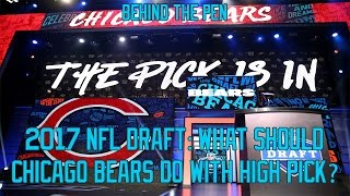 2017 NFL Draft: What Should Chicago Bears Do With High Pick? Free HD Video
