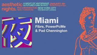 FIBRE, PowerPcMe & Pad Chennington - Miami