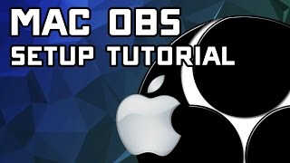 OBS for Mac - Basic Setup Guide & Installing Soundflower