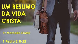 8. Um Resumo da Vida Cristã - Pr Marcello Costa