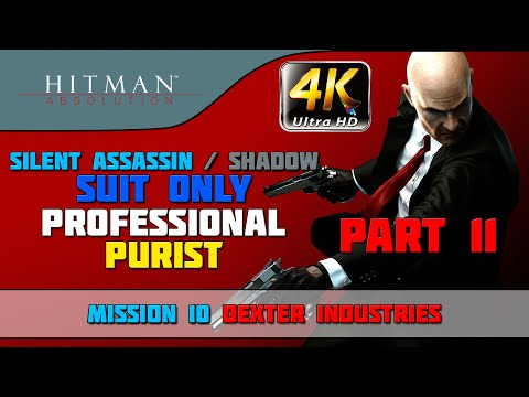 "Hitman: Absolution - Shadow/Suit Only/No KO/Purist - Mission #10 ""Dexter Industries"""