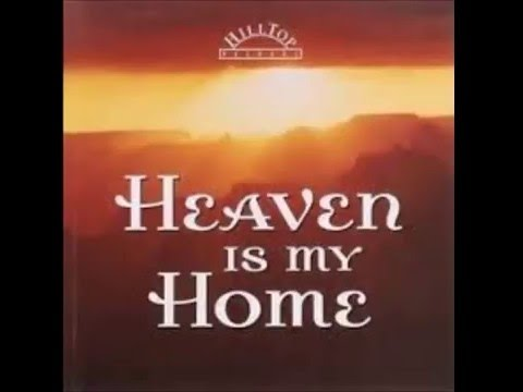 Heaven's Now My Home Story