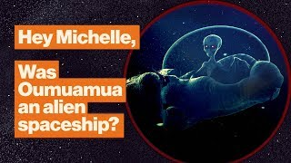 Was Oumuamua an alien spaceship? No. Here's what it is. | Michelle Thaller