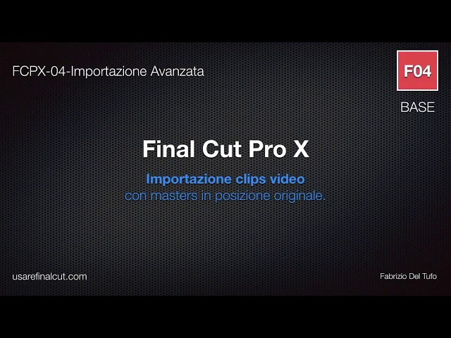 FCPX 10.2 -  L04EX - IMPORTAZIONE CLIPS VIDEO - PARTE 2.