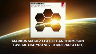 Markus Schulz - Love Me Like You Never Did (Radio Edit)