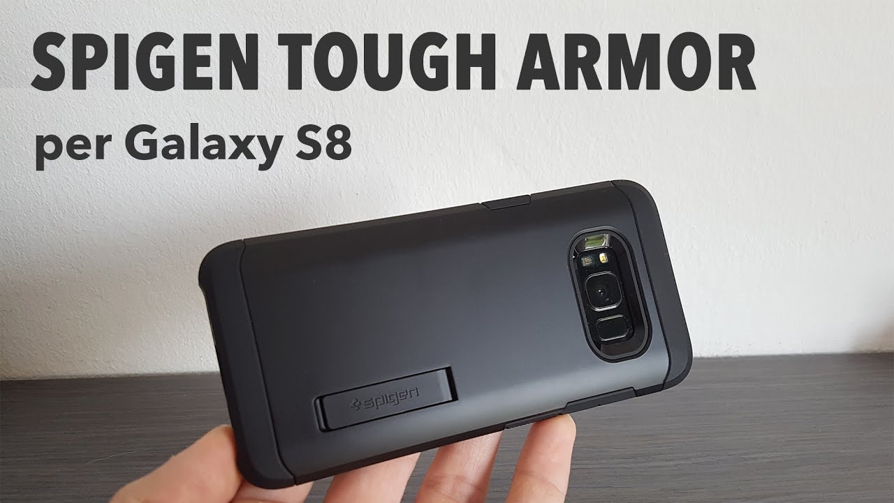 timeless design 9ce3f 8cedc Spigen Tough Armor per Samsung Galaxy S8