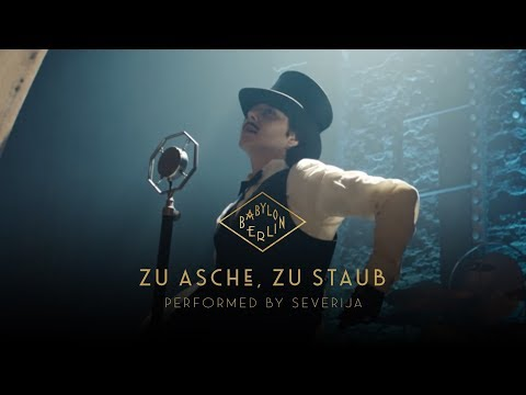 Severija - Zu Asche, Zu Staub (Official Babylon Berlin)