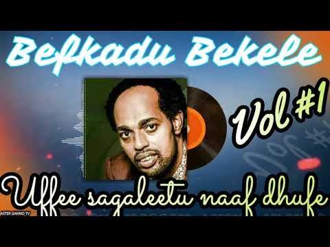 🛑UFFEE SAGALEETU NAAF DHUFE! Befqaaduu Baqqalaa Lakk #1 guutuu isaa [Befkadu Bekele Vol #1]