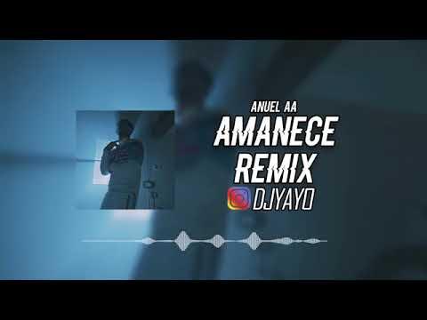 Amanece Remix - Anuel AA Ft Dj Yayo