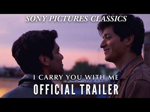 I CARRY YOU WITH ME (TE LLEVO CONMIGO)   Official Trailer (2021)