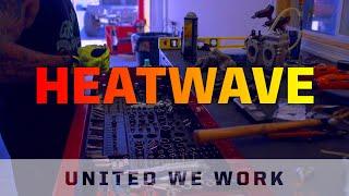 United We Work: Heatwave