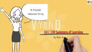 EDTC 300 Summary of Learning on Vyond