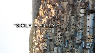 """Sicily is Sicily"" 