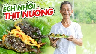 Ông Thọ Làm Món Ếch Nhồi Thịt Nướng Lạ Miệng, Hấp Dẫn | Grilled Frogs Stuffed With Meat