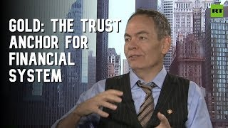 Keiser Report: GOLD: The Trust Anchor for Financial System (E1450)
