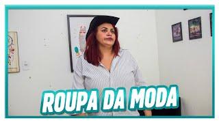 ROUPA DA MODA!