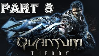 Quantum Theory [HD] Playthrough part 9