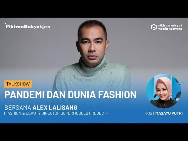 Bincang Santai: Pandemi Covid-19 dan Dunia Fashion Bersama Alex Lalisang