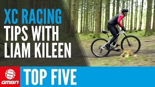 Top 5 Cross Country Mountain Bike Race Tips With Liam Killeen
