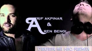 Video Arif Akpınar - Değermi Hiç Remix (Aren Bengi Project) 2015 download MP3, 3GP, MP4, WEBM, AVI, FLV Mei 2018