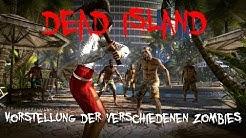 Dead Island: Alle Zombies (Kampftipps inklusive)