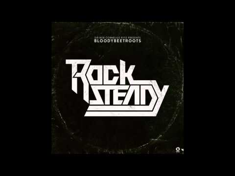 The Bloody Beetroots - Rocksteady
