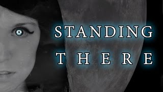 Standing There - Lyrics (Rachel Rose Mitchell)