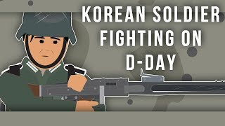Korean Soldier Fighting on D-Day (Strange Stories of World War II)
