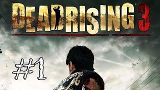 TÀN SÁT ZOMBIE | Dead Rising 3 #1