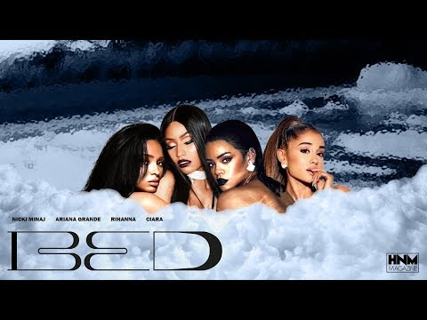 Nicki Minaj, Ariana Grande, Rihanna, Ciara - Bed [MASHUP]