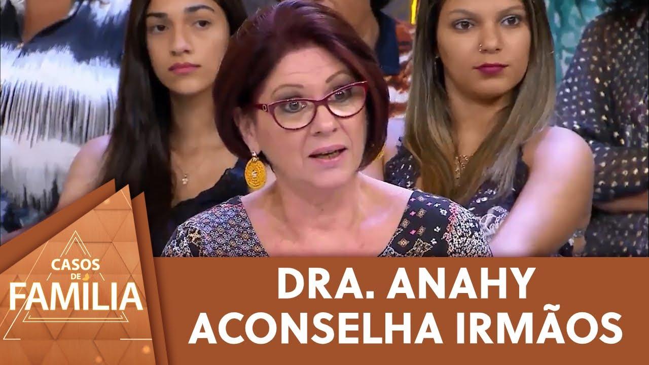 Dra. Anahy aconselha irmãos   Casos de Família (22/09/20)