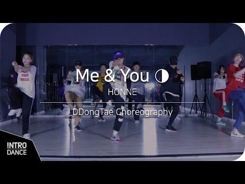Me & You ◑ - HONNE | DDongTae Choreography | INTRO Dance Music Studio