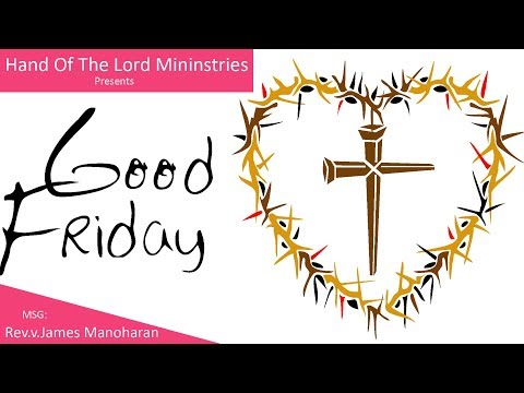 Hand of The Lord - March 30 2018 Good Friday Service Part 1