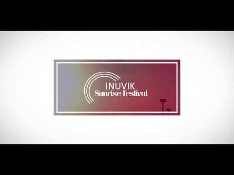 Sunrise Festival Trailer - Town of Inuvik - Northwest Territories