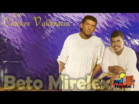 Sin ti no puedo vivir- Los Chiches Vallenatos (Con Letra HD) Ay hombe!!!