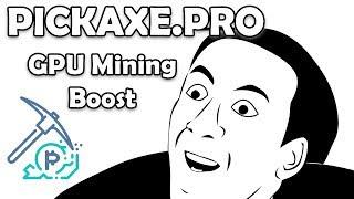 PickAxe.Pro - GPU Mining Boost*