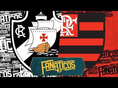 Vasco x Flamengo - Fanáticos 3 - #38