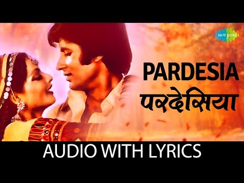 """Pardesia, Yeh Sach Hai Piya"" With Lyrics | ""परदेसिआ यह सच है पिया"" गाने के बोल | Amitabh & Rekha"