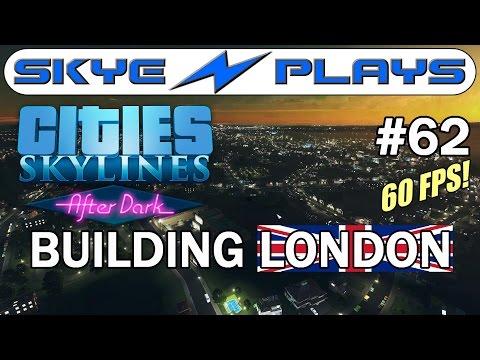 Cities Skylines After Dark - London #62 ►Watch London Growing◀ [Edited/Timelapse][1080p]