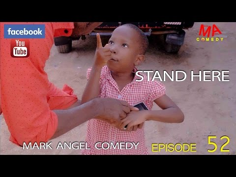 STAND HERE (Mark Angel Comedy) (Episode 52)