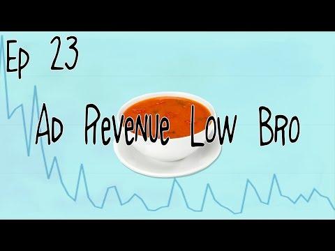 Hot Wet Soup Episode 23: Ad Revenue Low Bro